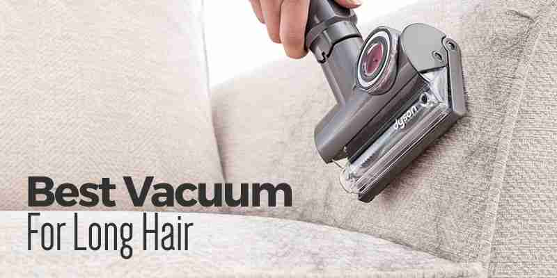 ive been looking for the best vacuum for long hair as i have two daughters with beautiful long hair its really irritating and sometimes embarrassing to - Best Vacuum For Home