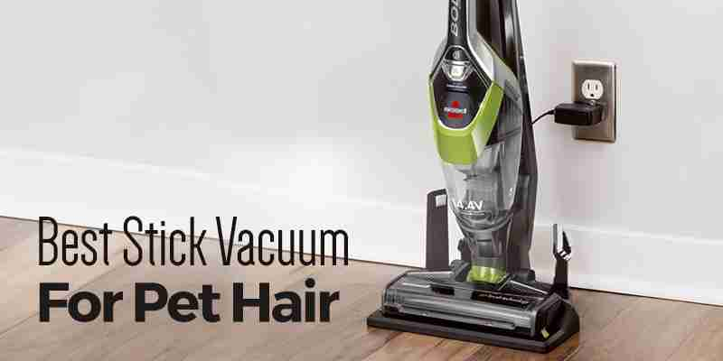 Best Stick Vacuum For Pet Hair 2019 Cleansuggest