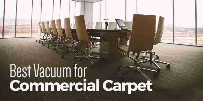 Best Vacuum For Commercial Carpet