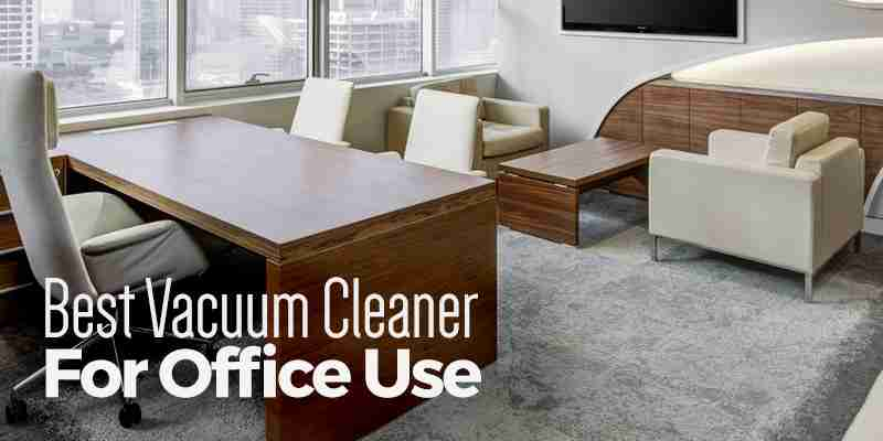 best vacuum cleaner for office use